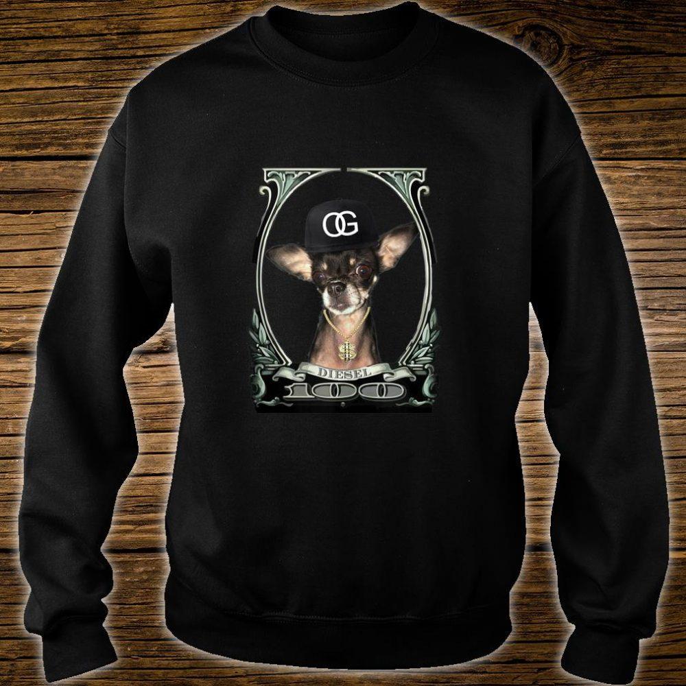Original Gangster Chihuahua (Diesel) Shirt sweater