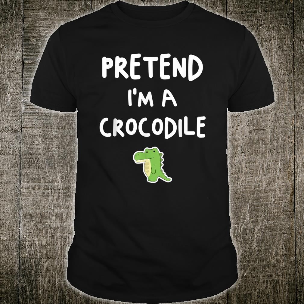 Pretend I'm a Crocodile Easy Halloween Shirt