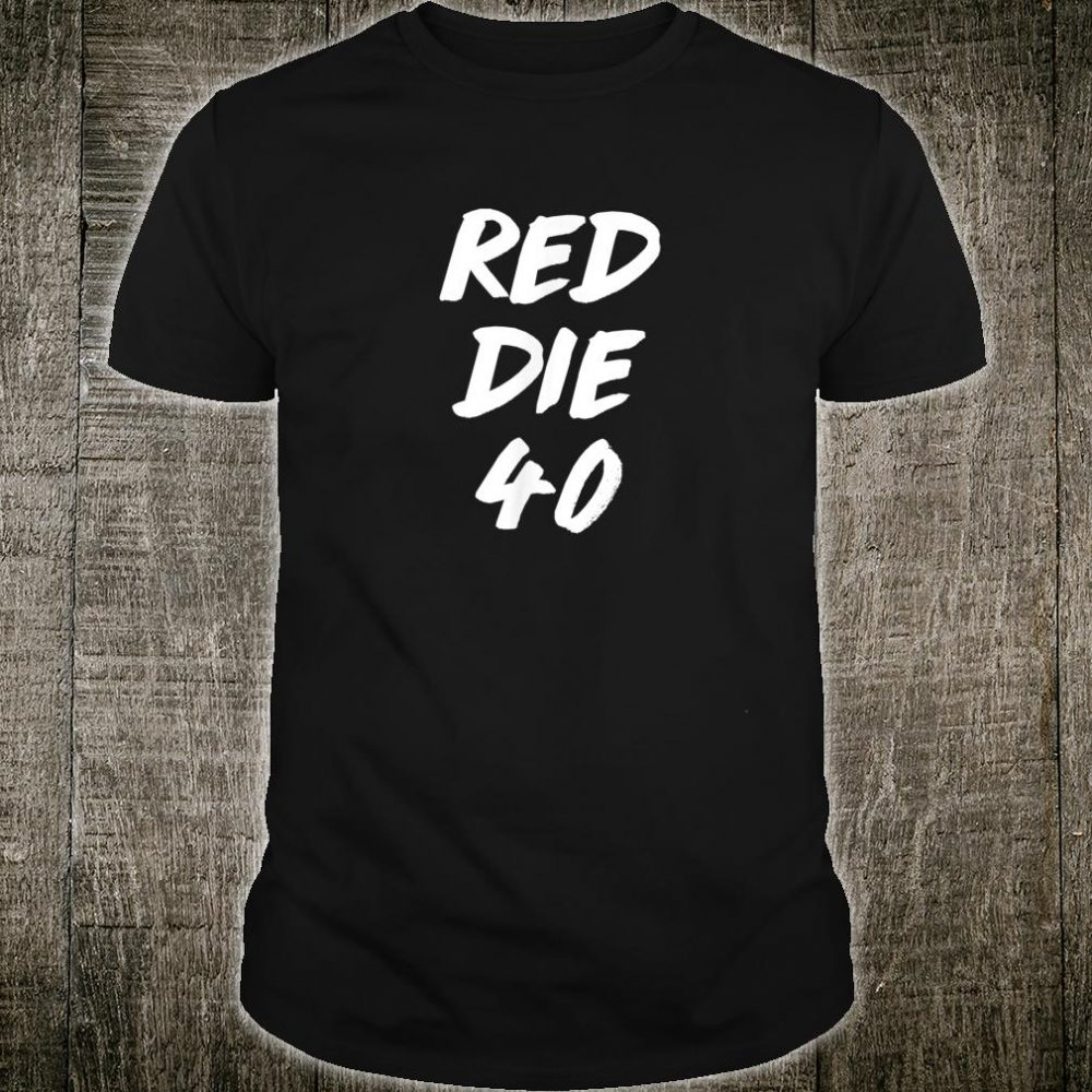 RED DIE 40 by CDC Shirt