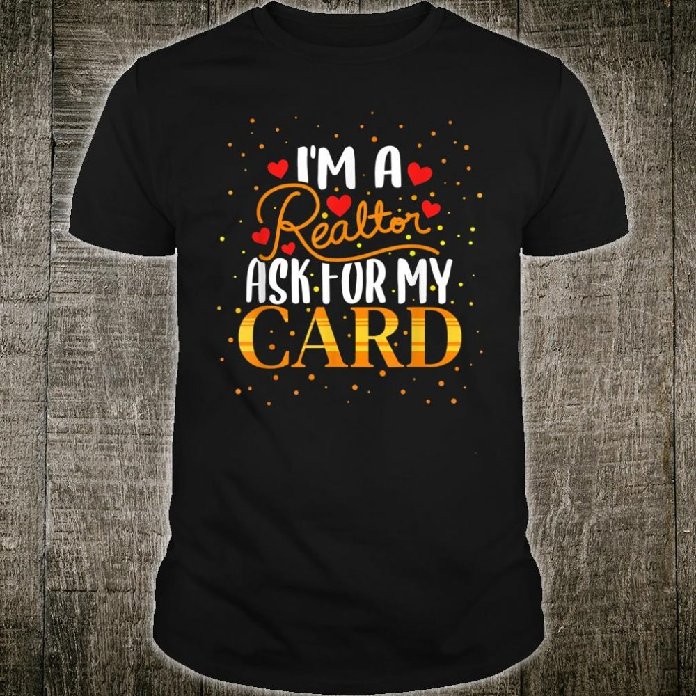 Real Estate Agent Ask Card Getting Leads Home Owner Shirt
