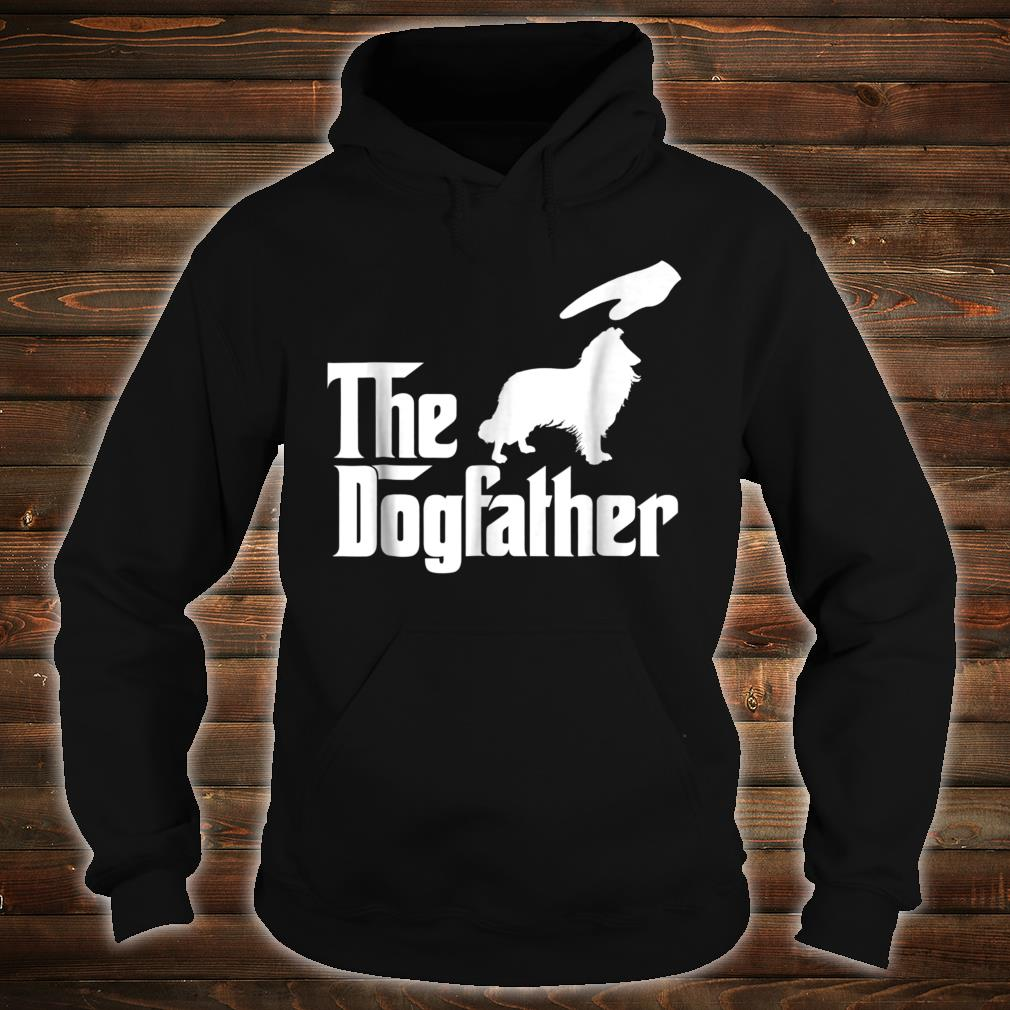 Rough Collie The Dogfather Shirt hoodie