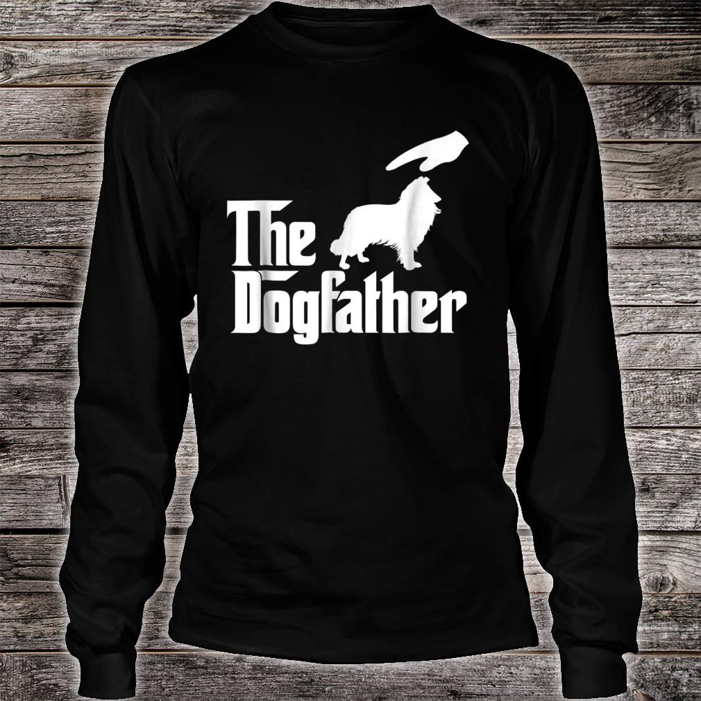 Rough Collie The Dogfather Shirt long sleeved