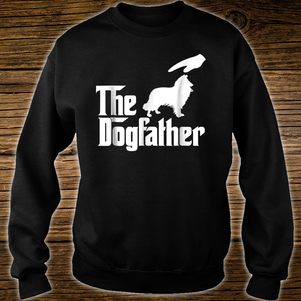 Rough Collie The Dogfather Shirt sweater