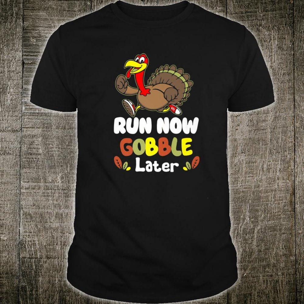 Run Now Gobble Later Thanksgiving Athlete Turkey Shirt