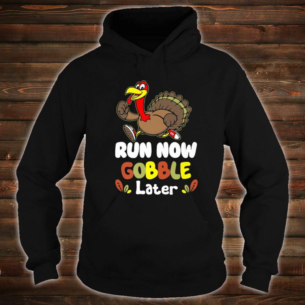Run Now Gobble Later Thanksgiving Athlete Turkey Shirt hoodie