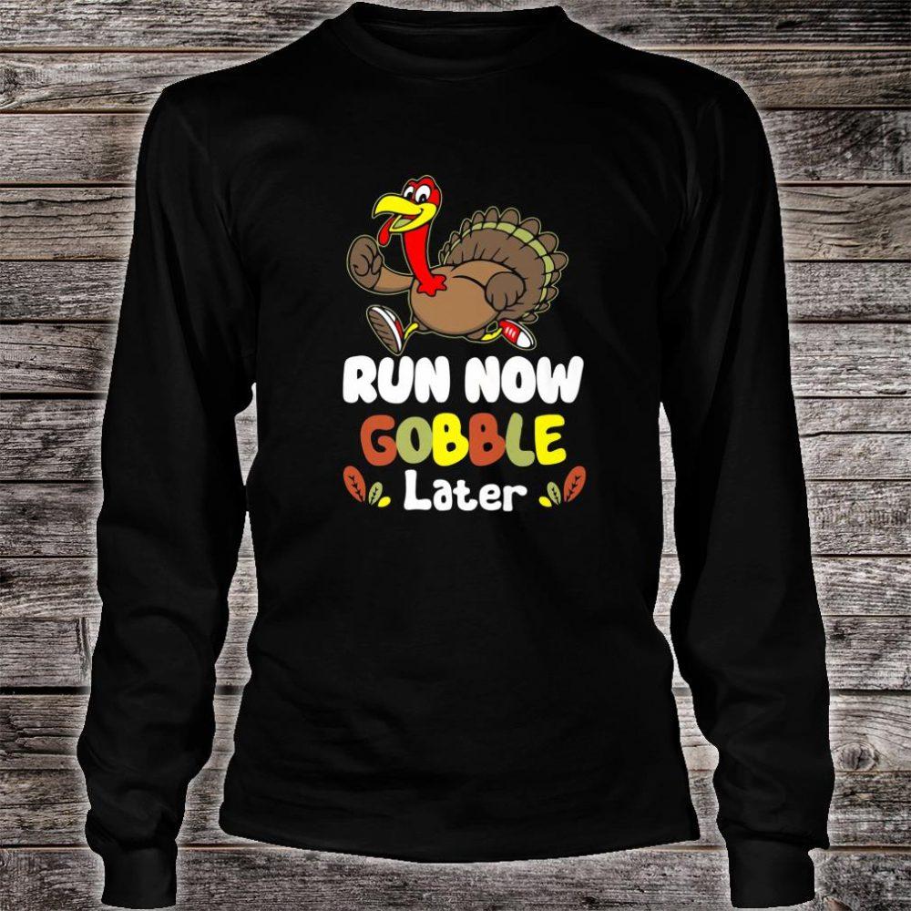 Run Now Gobble Later Thanksgiving Athlete Turkey Shirt long sleeved