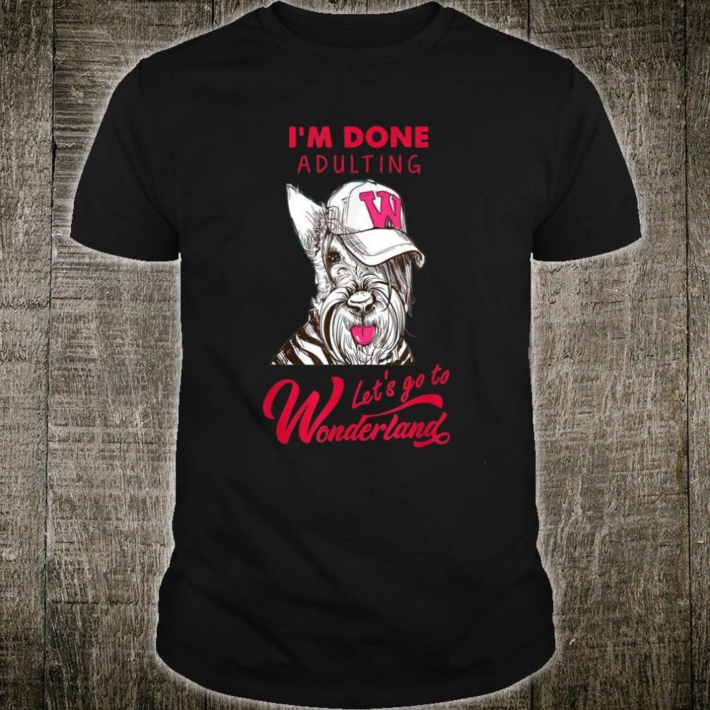 Scottish Terrier dog Let's Go To Wonderland Shirt