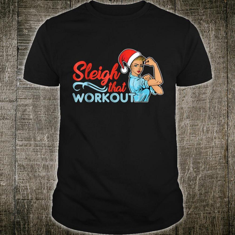 Sleigh That Workout Christmas Workout Shirt