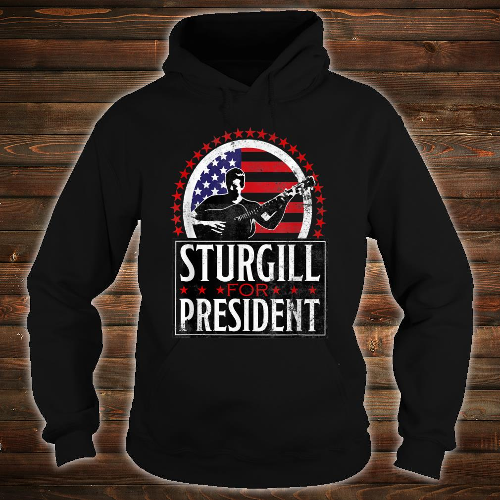 Sturgill for President T-Shirt Retro Distressed Style Shirt hoodie
