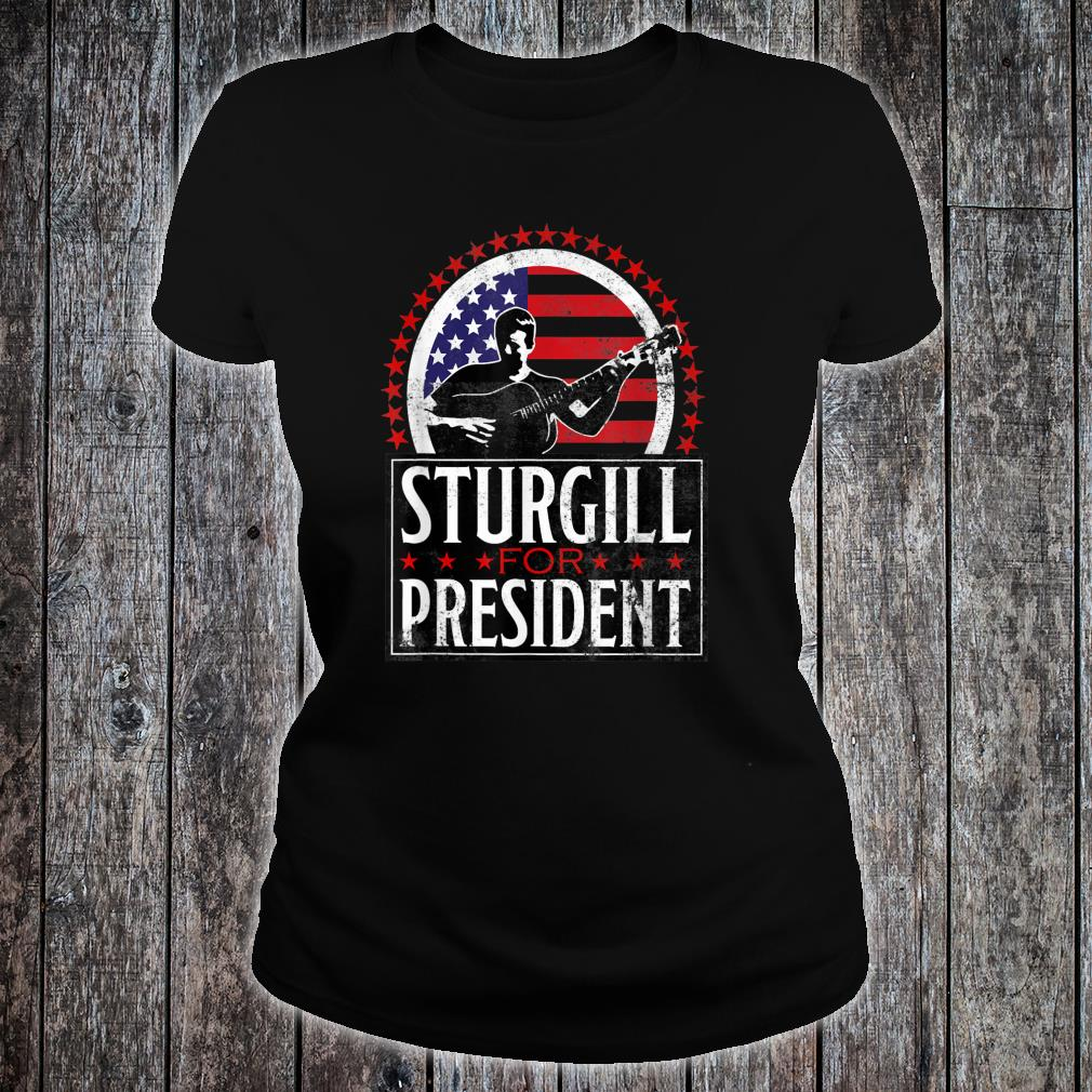 Sturgill for President T-Shirt Retro Distressed Style Shirt ladies tee