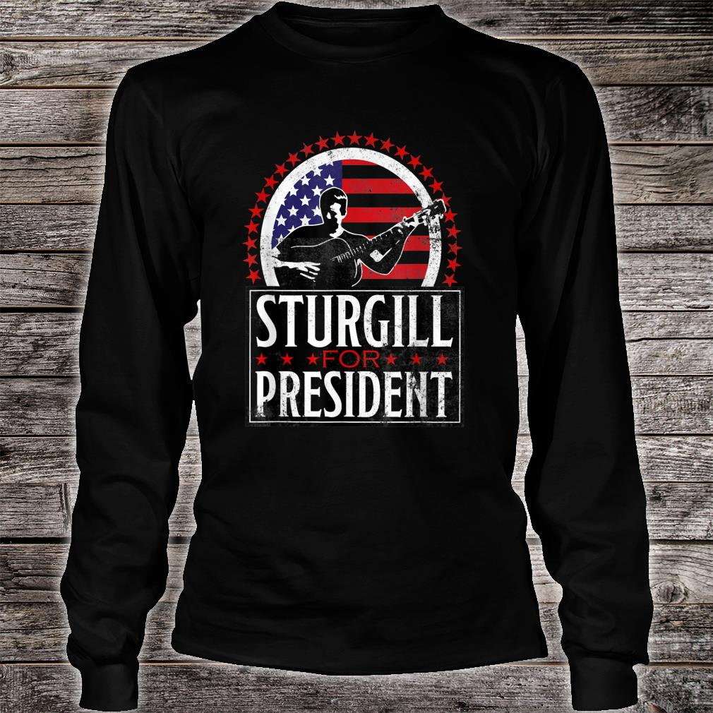 Sturgill for President T-Shirt Retro Distressed Style Shirt Long sleeved