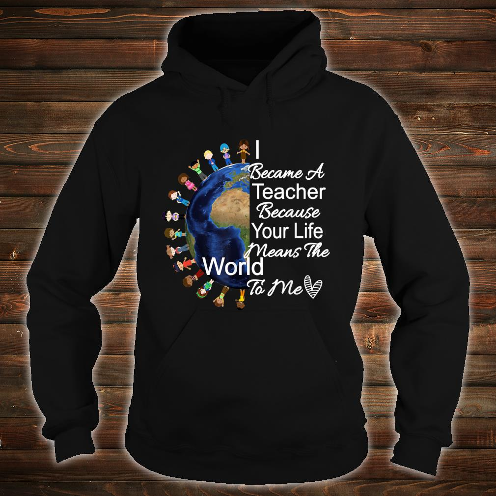 Teacher's Appreciation Shirt I Became A Teacher Because Shirt hoodie