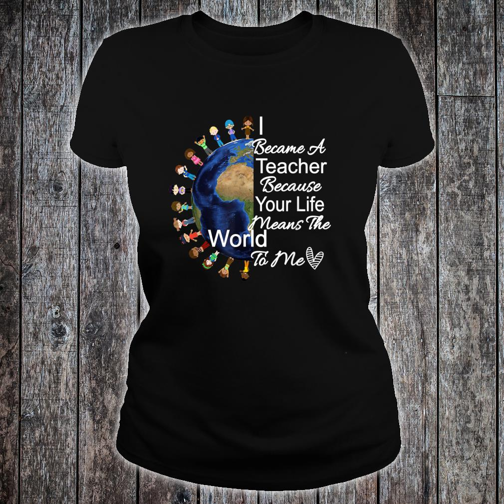 Teacher's Appreciation Shirt I Became A Teacher Because Shirt ladies tee