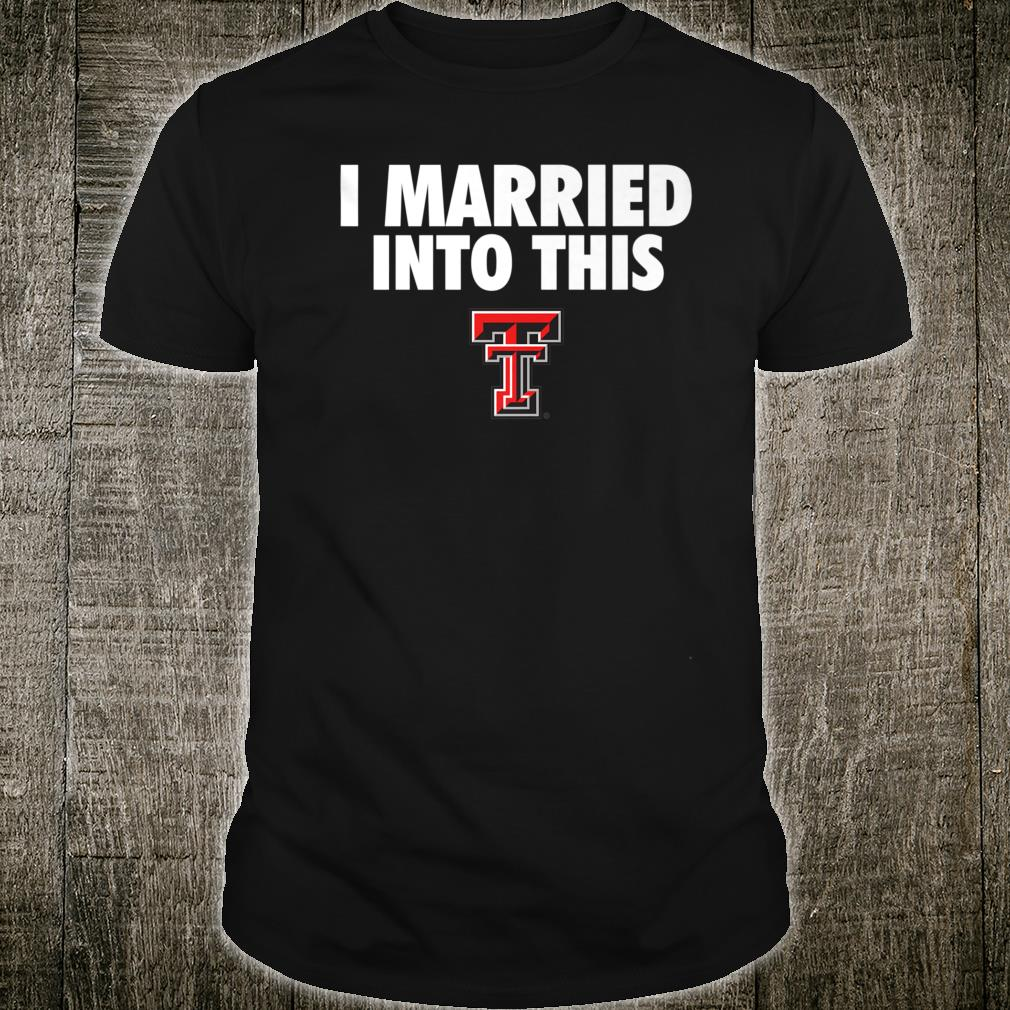 Texas Tech Red Raiders Married Into This Shirt