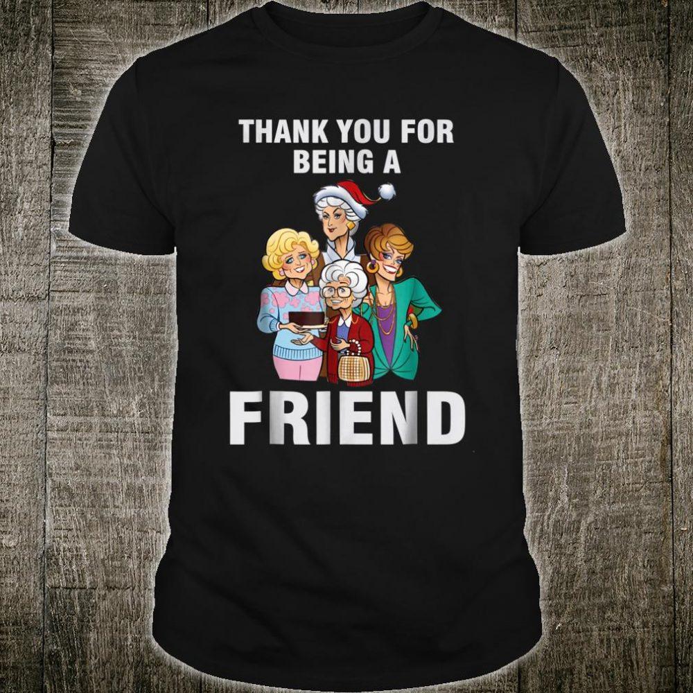 Thank You ForBeing A Golden Friend Girls Christmas Shirt