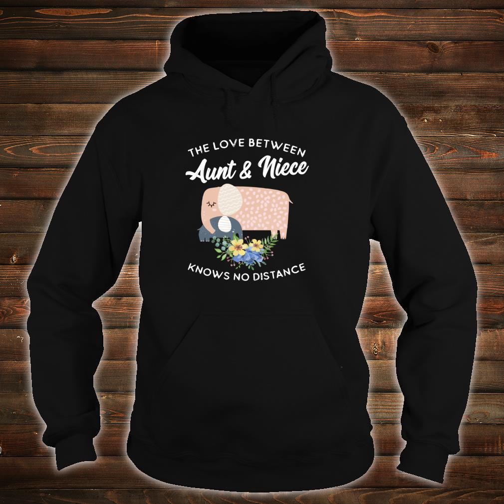 The Love Between Aunt & Niece Knows No Distance Elephant Shirt hoodie