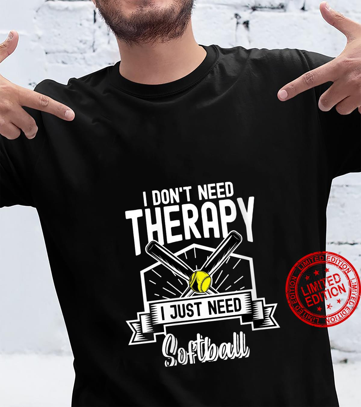 Womens I Don't Need Therapy I Just Need Softball Player Coach Shirt