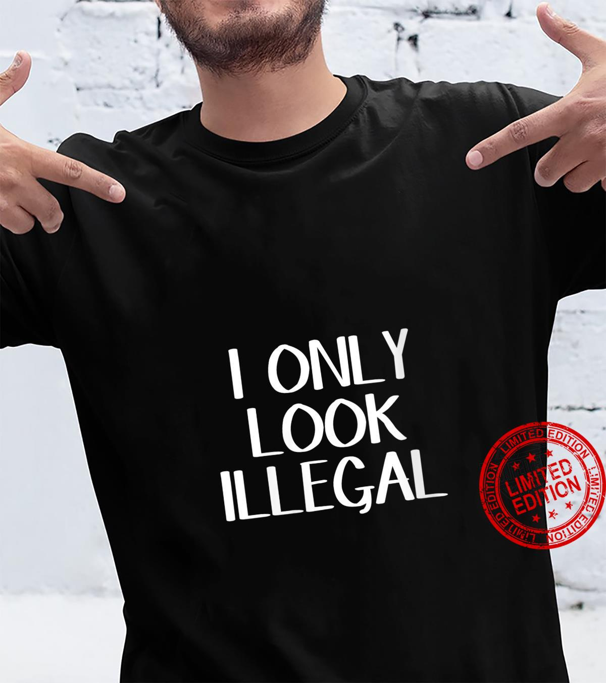 Womens I Only Look Illegal Shirt
