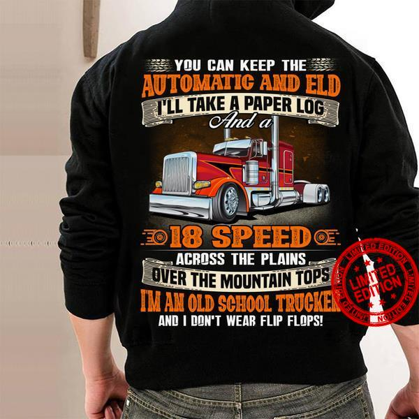 You Can Keep The Automatic And Eld 18 Speed Across The Plans Shirt